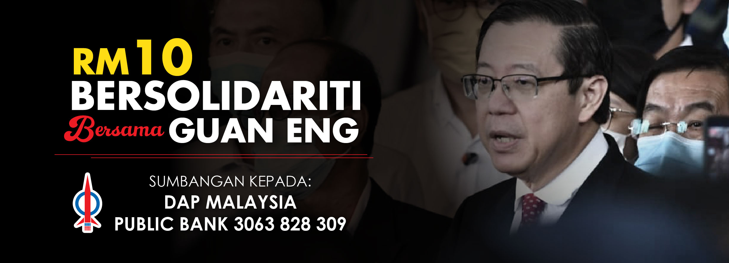 Lim Guan Eng solidarity fund. Donate to DAP.
